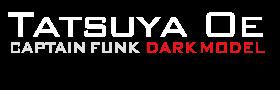 Tatsuya Oe aka Captain Funk/Dark Model -Sunshine Archives-