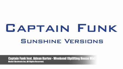 Captain Funk- Weekend (Uplifting House Mix)